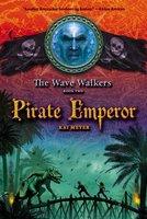 Pirate Emperor - Kai Meyer