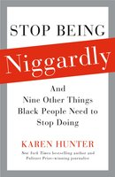 Stop Being Niggardly - Karen Hunter