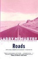 Roads: Driving America's Great Highways - Larry McMurtry