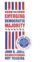 The Emerging Democratic Majority - John B. Judis, Ruy Teixeira