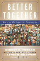Better Together: Restoring the American Community - Robert D. Putnam,Lewis Feldstein