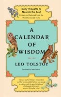 A Calendar of Wisdom: Daily Thoughts to Nourish the Soul, Written and Se - Leo Tolstoy
