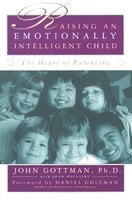 Raising An Emotionally Intelligent Child - John Gottman