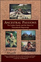 Ancestral Passions: The Leakey Family and the Quest for Humankind's Beginnings - Virginia Morell