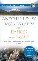 Another Lousy Day in Paradise and Dances with Trout - John Gierach
