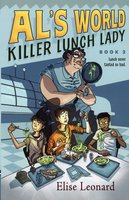Killer Lunch Lady - Elise Leonard