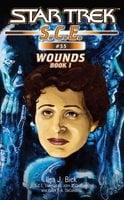 Star Trek: Wounds, Book 1 - Ilsa J. Bick
