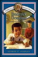 Frederick Douglass: Abolitionist Hero - George E. Stanley