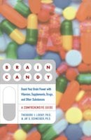 Brain Candy: Boost Your Brain Power with Vitamins, Supplements, Drugs, and Other Substance - Theodore Lidsky, Jay Schneider