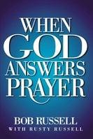 When God Answers Prayer - Bob Russell, Rusty Russell
