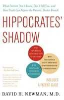 Hippocrates' Shadow: Secrets from the House of Medicine - David H. Newman