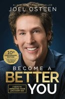 Become a Better You: 7 Keys to Improving Your Life Every Day - Joel Osteen