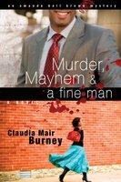 Murder, Mayhem & a Fine Man - Claudia Mair Burney