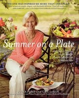 Summer on a Plate: More than 120 delicious, no-fuss recipes for memorable meals from Loaves and Fishes - Anna Pump,Gen LeRoy