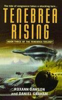 Tenebrea Rising - Roxann Dawson, Daniel Graham