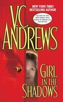 Girl in the Shadows - V.C. Andrews