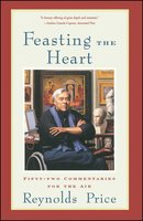 Feasting the Heart: Fifty-two Commentaries for the Air - Reynolds Price