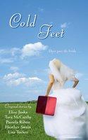 Cold Feet - Elise Juska, Lisa Tucker, Pamela Ribon, Heather Swain, Tara McCarthy