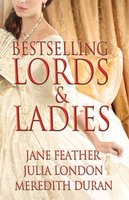 Bestselling Lords and Ladies: Feather, London, Duran: Rushed to the Altar, A Courtesan's Scandal, Bound by Your Touch - Julia London, Jane Feather, Meredith Duran