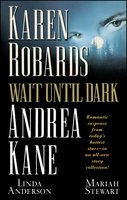 Wait Until Dark - Andrea Kane, Karen Robards, Mariah Stewart, Linda Anderson