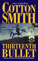 The Thirteenth Bullet - Cotton Smith