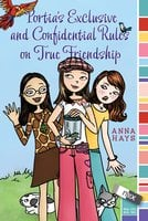 Portia's Exclusive and Confidential Rules on True Friendship - Anna Hays