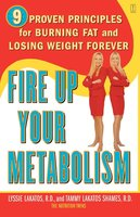 Fire Up Your Metabolism - Lyssie Lakatos, Tammy Lakatos Shames