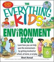 The Everything Kids' Environment Book - Sheri Amsel