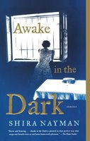 Awake in the Dark - Shira Nayman