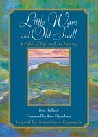 Little Wave and Old Swell: A Fable of Life and Its Passing - Jim Ballard, Kenneth Blanchard