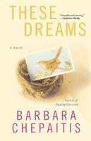 These Dreams - Barbara Chepaitis