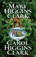 The Christmas Thief - Mary Higgins Clark, Carol Higgins Clark