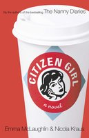 Citizen Girl - Emma McLaughlin,Nicola Kraus