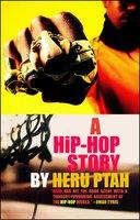 A Hip-Hop Story - Heru Ptah