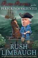 Rush Revere y los peregrinos valientes - Rush Limbaugh
