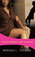 Every Woman's Got a Secret - Brenda L. Thomas