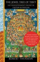 The Jewel Tree of Tibet: The Enlightenment Engine of Tibetan Buddhism - Robert Thurman