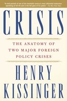 Crisis: The Anatomy of Two Major Foreign Policy Crises - Henry Kissinger