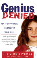 Genius Denied: How to Stop Wasting Our Brightest Young Minds - Laura Vanderkam,Jan Davidson,Bob Davidson