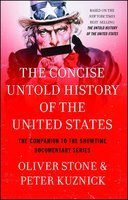 The Concise Untold History of the United States - Oliver Stone, Peter Kuznick