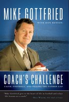 Coach's Challenge: Faith, Football, and Filling the Father Gap - Mike Gottfried,Ron Benson