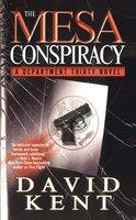 The Mesa Conspiracy - David Kent