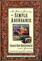 A Man's Journey to Simple Abundance - Sarah Ban Breathnach,Friends