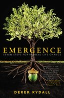 Emergence: Seven Steps for Radical Life Change - Derek Rydall