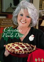 Christmas with Paula Deen: Recipes and Stories from My Favorite Holiday - Paula Deen