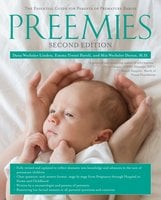 Preemies – Second Edition: The Essential Guide for Parents of Premature Babies - Dana Wechsler Linden,Emma Trenti Paroli,Mia Wechsler Doron