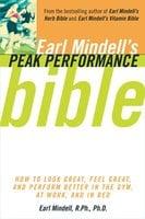 Earl Mindell's Peak Performance Bible - Earl Mindell, Carol Colman