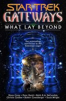 Gateways Book Seven: What Lay Beyond - Peter David,Christie Golden,Keith R.A. DeCandido,Diane Carey,Susan Wright,Robert Greenberger