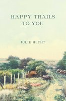 Happy Trails to You - Julie Hecht