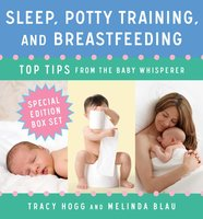 Sleep, Potty Training, and Breast-feeding: Top Tips from the Baby Whisperer - Tracy Hogg, Melinda Blau